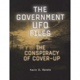 Randle, Kevin D.: The Government UFO files. The conspiracy of cover-up