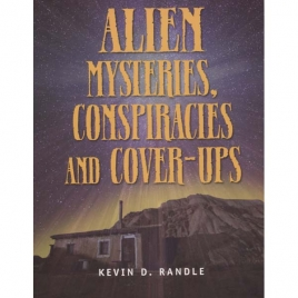 Randle, Kevin D.: Alien mysteries, conspiracies and cover-ups