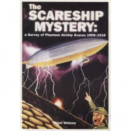 Watson, Nigel: The Scareship mystery: a survey of worldwide phantom airship scares 1909-1918