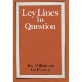 Williamson, Tom & Bellamy, Liz: Ley lines in question