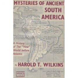 Wilkins, Harold T.: Mysteries of ancient South America