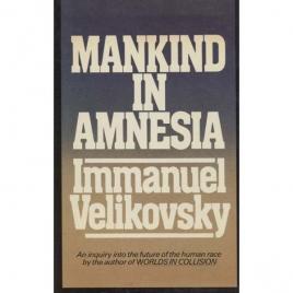 Velikovsky, Immanuel: Mankind in amnesia