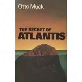 Muck, Otto H.: The Secret of Atlantis