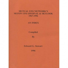 Stewart, Edward G.: Mutual UFO Network's MUFON UFO Journal & Skylook 1967-1996. An index
