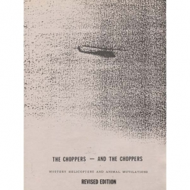 Adams, Thomas R.: The Choppers - and the choppers. Mystery helicopters and animal mutilations