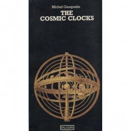 Gauquelin, Michel: The Cosmic clocks. From astrology to a modern science
