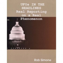 Simone, Rob: UFOs in the headlines. Real reporting on a real phenomenon