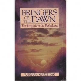Marciniak, Barbara & Thomas, Thera: Bringers of the Dawn. Teachings from the Pleiadins