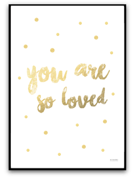 You are so loved - Guld A4 220g matt fotopapper