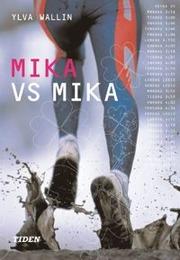Mika vs Mika av Ylva Carlsdotter Wallin
