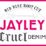 JAYLEY- CRUELDENIM