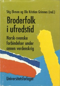 Boken Broderfolk i ufredstid – Norsk-svenske forbindelser under annen verdenskrig utkom 1991 och är en sammanfattning av det forskningsprojekt som startade 1985.