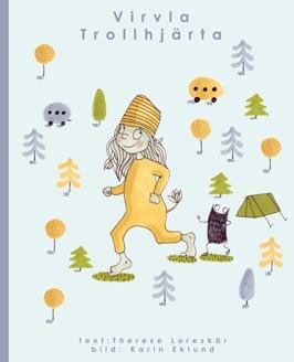 Barnboken Virvla Trollhjärta är en söt trollsaga skriven av barnboksförfattaren Therese Loreskär och utgiven av Haverdals Camping.