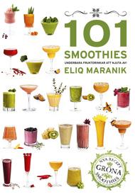 101 Smoothies: Underbara fruktdrinkar att njuta av! av Eliq Maranik