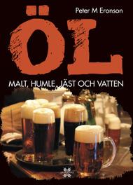 Öl: malt, humle, jäst och vatten av Peter M Eronson