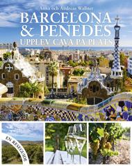 Barcelona & penedes: Upplev cava på plats av Anna Wallner & Andreas Wallner