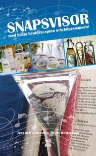 Snapsvisor med bästa kryddrecepten och köpesnapsen! av Örjan Westerlund