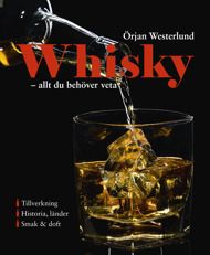 Whisky – allt du behöver veta av Örjan Westerlund