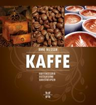 Kaffe: kaffehistoria, rosterierna och baristatipsen av Anne Nilsson