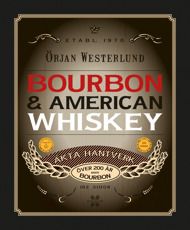 Bourbon & American Whiskey av Örjan Westerlund