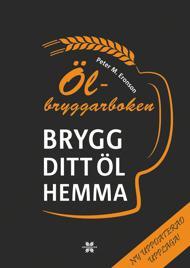 Ölbryggarboken: Brygg ditt öl hemma (UPPDATERAD) av Peter M Eronson