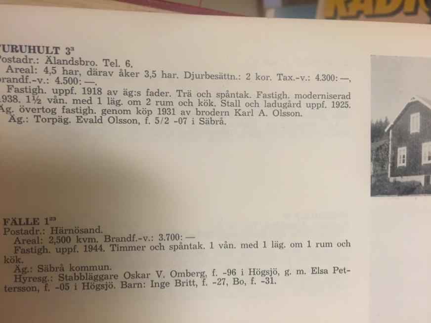 Huset är alltså byggt 1918. Inte 1924, vilket jag misstänkte. Anselm ägde det först, sedan brorsan Evald, och efter det tredje brorsan Ossian.