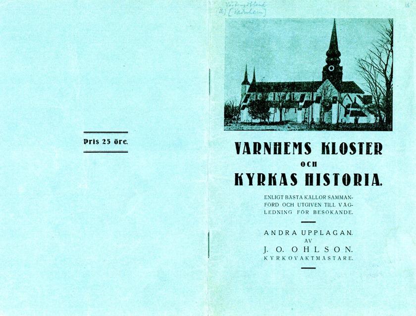 En 25 sidig sammanställning författad av Johan Oskar Ohlson - andra upplagan utgiven år 1926. Skara stifts- och landsbibiliotek, 2014