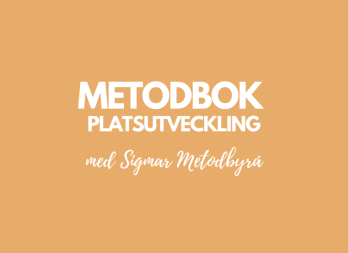 Metodbok platsutveckling med Sigmar metodbyrå