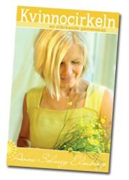 """Anne Solveigberättar om hur du kan bjuda in till en kvinnocirkel.Hon har skrivit boken """"Kvinnocirkelnen stärkande gemenskap"""" som har inspirerat många kvinnor att skapa egna kvinnocirklar. Läs mer"""