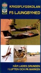 Krigsflygskolan F5 Ljungbyhed DVD - Läs mer!