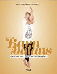 Barn i Balans Bok: Yoga - Slowmotion - Dans och mycket mer! -