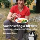 Varför krångla till det? Vegetarisk matlagning med hälsan i fokus.