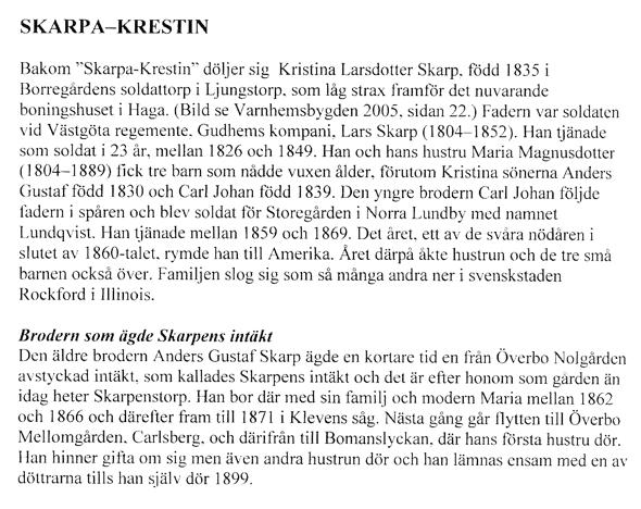 Ur artikel i Varnhemsbygden 2006 av Verna Andersson & Arne Sträng, Ljungstorp)