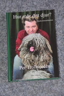 Hur mår ditt djur - Pehr Trollsveden - Hur mår ditt djur - Pehr Trollsveden OSIGNERAD