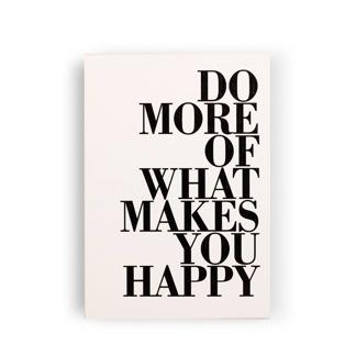 Do more of what makes you happy - Tavla -