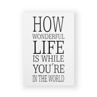 How wonderful life is when you're in the world - Tavla -