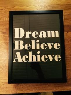 Dream, Belive, Achieve - Tavla
