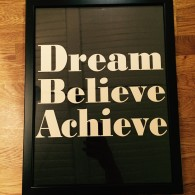 Dream, Belive, Achieve - Tavla