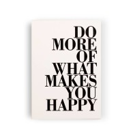 Do more of what makes you happy - Tavla