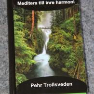 Meditera till inre harmoni - Pehr Trollsveden