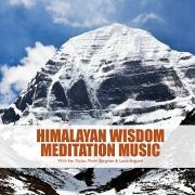 Himalayan Wisdom Meditation Music