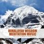 Himalayan Wisdom Meditation Music (Eng) - Himalayan Wisdom Meditation Music