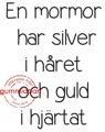 Gummiapan Stämpel - En mormor har silver i håret och guld i hjärtat