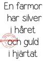 Gummiapan Stämpel - En farmor har silver i håret och guld i hjärtat