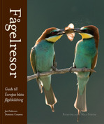 Fågelresor. Top Birding Sites of Europe - a translation and revision with new chapters, images and text. Published 2011.