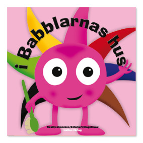 Bok Babblarna, I Babblarnas hus - Babblarna, I Babblarnas Hus