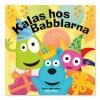 Babblarna - Kalas hos Babblarna 0-3 år
