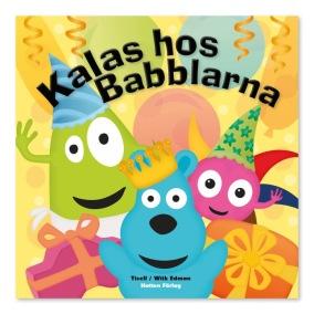 Babblarna - Kalas hos Babblarna 0-3 år - Babblarna - Kalas hos Babblarna 0-3 år