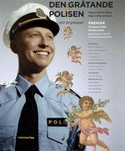 Stefan Skärlund - Gråtande Polisen. Foto: Andreas Johansson. Affisch: Anna Tribelhorn