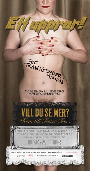 ETT UPPROR - the transgender version. Foto: Nina Ramsby